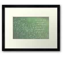 how people treat other people is a direct reflection of how they feel about themselves Framed Print