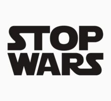 Stop Wars by 61designn