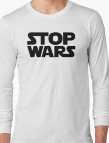 Stop Wars Long Sleeve T-Shirt