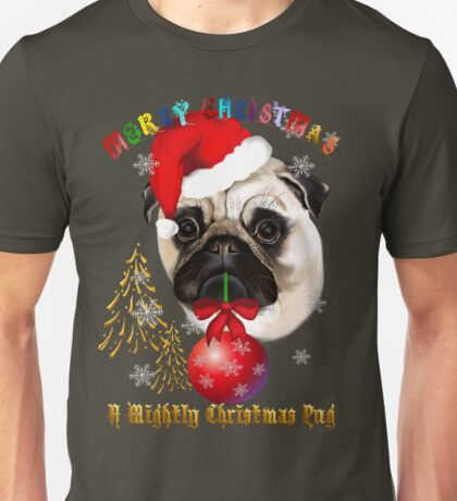 A Mighty Christmas Pug Unisex T-Shirt