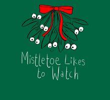 Mistletoe likes to watch T-SHIRT  T-Shirt