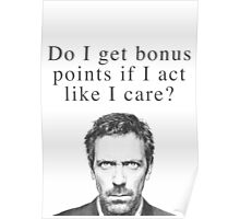 Do I get bonus points if I act like I care? Poster