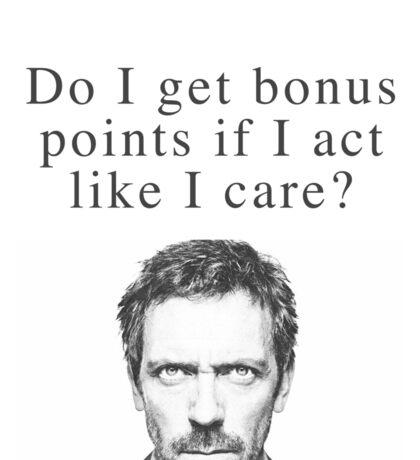 Do I get bonus points if I act like I care? Sticker