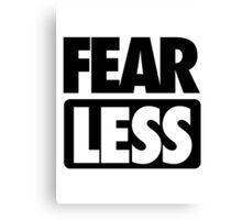 FEAR [ LESS ] Canvas Print