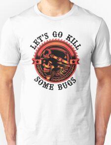 Biker Saying, Let's Go Kill Some Bugs Unisex T-Shirt