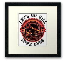 Biker Saying, Let's Go Kill Some Bugs Framed Print