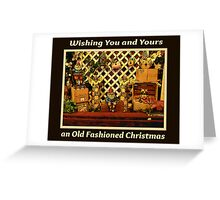 Wishing You and Yours An Old Fashioned Christmas Greeting Card