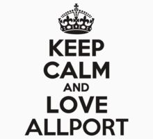 Keep Calm and Love ALLPORT by priscilajii