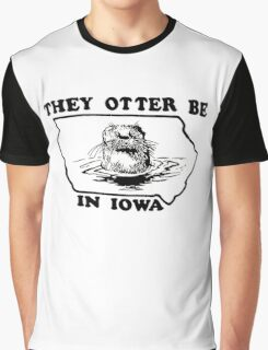 They Otter Be in Iowa Graphic T-Shirt