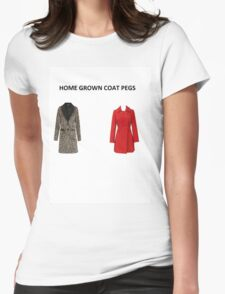 Home grown coat pegs Womens Fitted T-Shirt