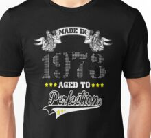 made in 1973-aged to perfection Unisex T-Shirt