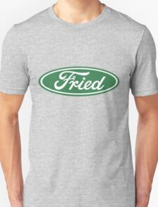 Fried Unisex T-Shirt