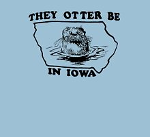 They Otter Be in Iowa Unisex T-Shirt