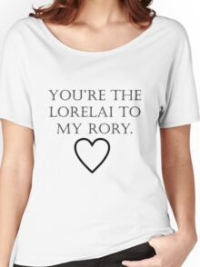You're The Lorelai to my Rory Women's Relaxed Fit T-Shirt