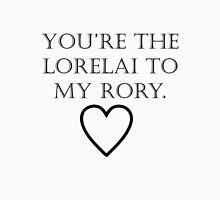 You're The Lorelai to my Rory Womens Fitted T-Shirt