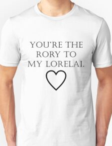 You're the Rory to my Lorelai T-Shirt