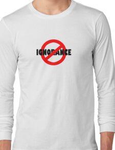 No Ignorance Allowed Long Sleeve T-Shirt