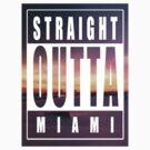 Straight Outta Miami 2 by Wellington Guzman