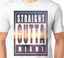 Straight Outta Miami 2 Unisex T-Shirt