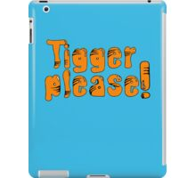 Tigger Please! iPad Case/Skin