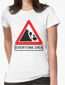 Rocks Fall Everyone Dies Womens Fitted T-Shirt