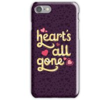 Heart's All Gone iPhone Case/Skin