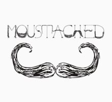 MOUSTACHED -black- by MonsieurM