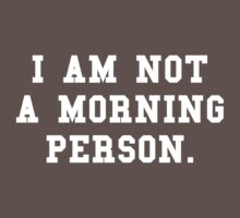 I Am Not a Morning Person Kids Clothes