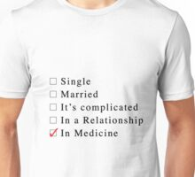 Medicine is my relationship Unisex T-Shirt