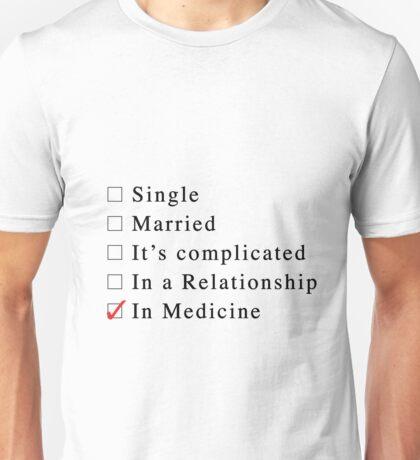 Medicine is my relationship Unisex T-Shirt