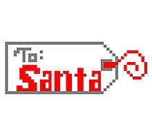 To Santa Tag Photographic Print