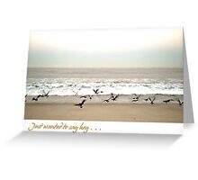 Just Wanted to Say Hey . . . (card) Greeting Card