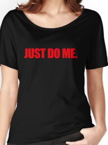 Just Do it across Women's Relaxed Fit T-Shirt