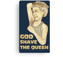 God Shaved the Queen Canvas Print