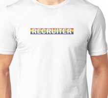 Recruiter Unisex T-Shirt