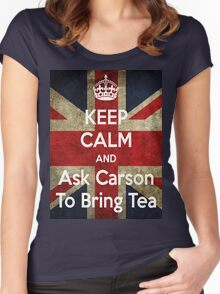Keep Calm and Ask Carson To Bring Tea Women's Fitted Scoop T-Shirt