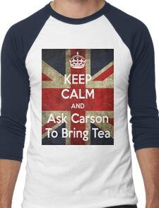 Keep Calm and Ask Carson To Bring Tea Men's Baseball ¾ T-Shirt
