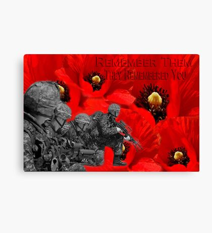 ✌☮† ❤ † REMEMBER THEM THEY REMEMBERED YOU † ❤ †✌☮  Canvas Print