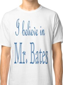 I Believe in Mr. Bates T-Shirt FREE BATES Classic T-Shirt