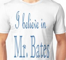 I Believe in Mr. Bates T-Shirt FREE BATES Unisex T-Shirt