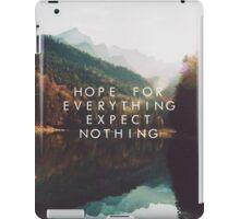 Hope For Everything, Expect Nothing iPad Case/Skin