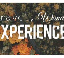Travel, Wander, Experience.  Sticker