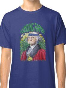 "Marijuana ""founding farmer"" George Washington Legalize Freedom t shirt  Classic T-Shirt"