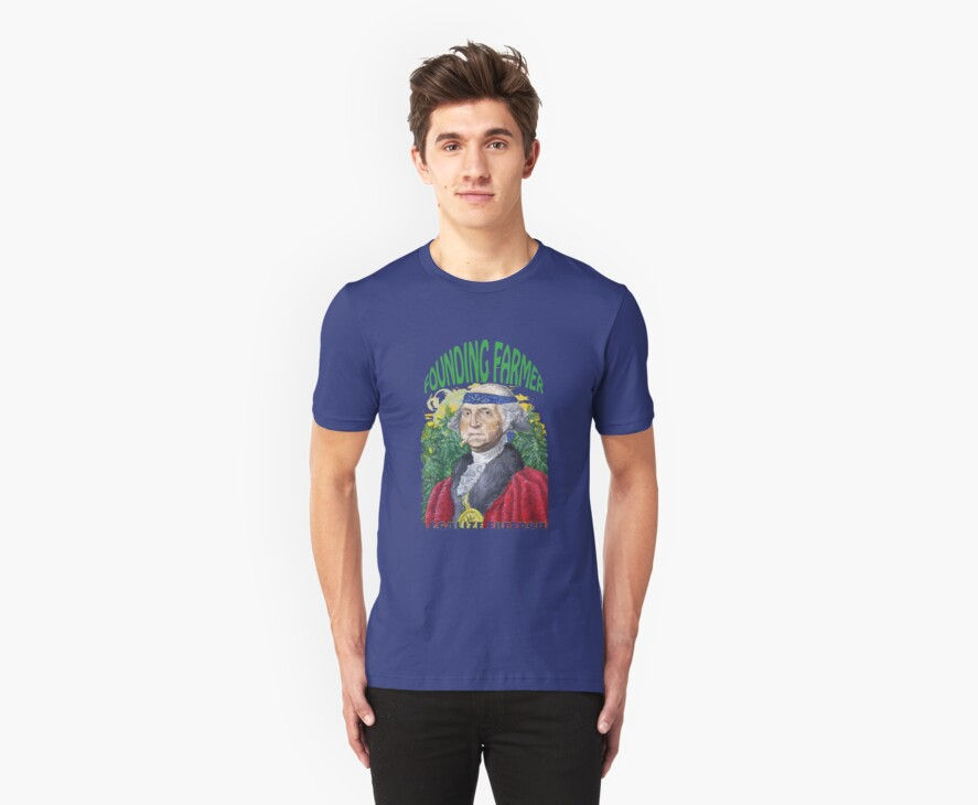 "Marijuana ""founding farmer"" George Washington Legalize Freedom t shirt  by john michael  barone"