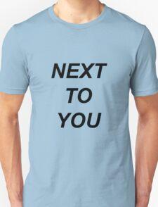 next to you T-Shirt