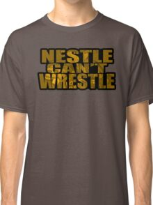Nestle Can't Wrestle Classic T-Shirt