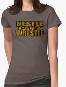 Nestle Can't Wrestle Womens Fitted T-Shirt