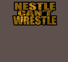 Nestle Can't Wrestle Unisex T-Shirt