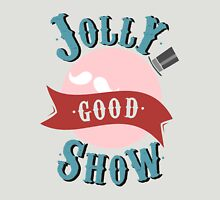 Jolly Good Show Unisex T-Shirt