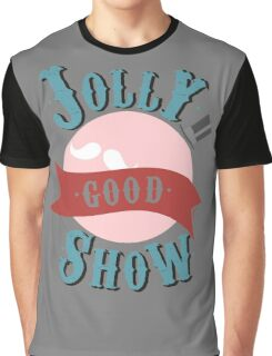 Jolly Good Show Graphic T-Shirt